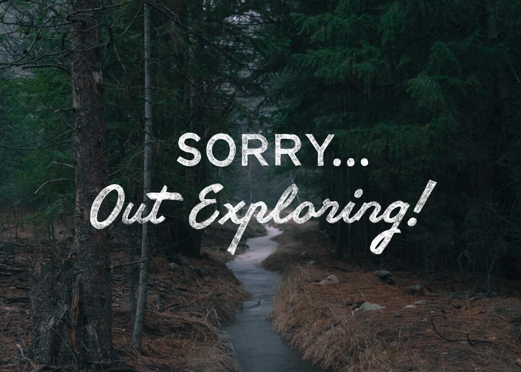 SorryOutExploring